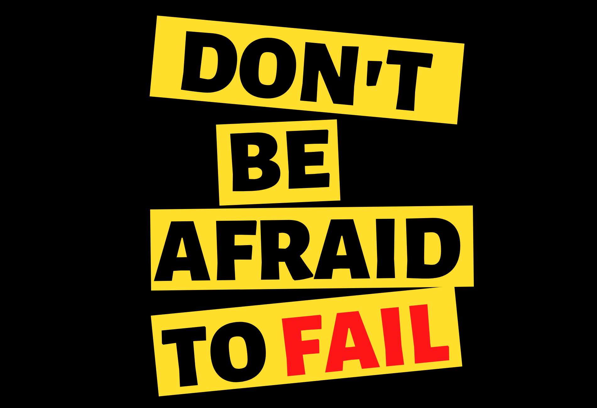 don't be afraid to fail sign